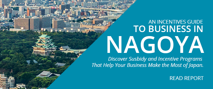 Nagoya Has a Lot to Offer to Foreign Businesses: Learn About the City's Subsidy and Incentive Programs with our Business Guide Report