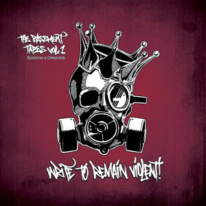Epidemic & Dreamtek - The Bassment Tapes Vol.1: Write To Remain Violent