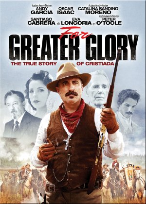 Picture Poster Wallpapers For Greater Glory: The True Story of Cristiada (2012) Full Movies