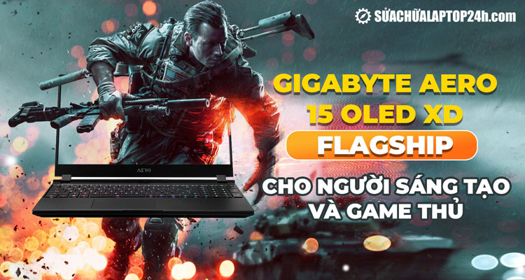 Gigabyte Aero 15 OLED XD dành cho game thủ và người sáng tạo