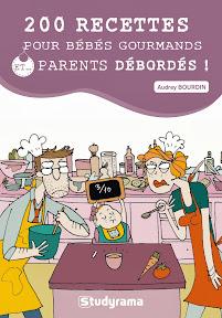 livre 200 recettes pour bébéd gourmands et parents débordés !