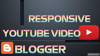 Cách tạo Responsive Youtube Video Cho Blogger