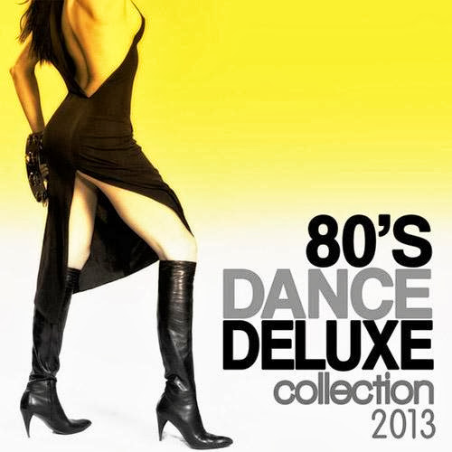 80's Dance Deluxe Collection 2013 (2013)