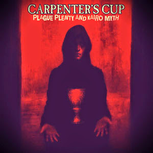 Plague Plenty & Kairo Myth - Carpenter's Cup