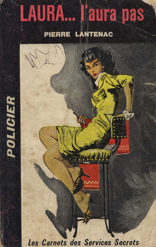 Couverture de polar vintage : LAURA... l'aura pas (Pierre LANTENAC - Les carnets des services secrets) - Pour vous Madame, pour vous Monsieur, des publicités, illustrations et rédactionnels choisis avec amour dans des publications des années 50, 60 et 70. Popcards Factory vous offre des divertissements de qualité. Vous pouvez également nous retrouver sur www.popcards.fr et www.filmfix.fr   - For you Madame, for you Sir, advertising, illustrations and editorials lovingly selected in publications from the fourties, the sixties and the seventies. Popcards Factory offers quality entertainment. You may also find us on www.popcards.fr and www.filmfix.fr