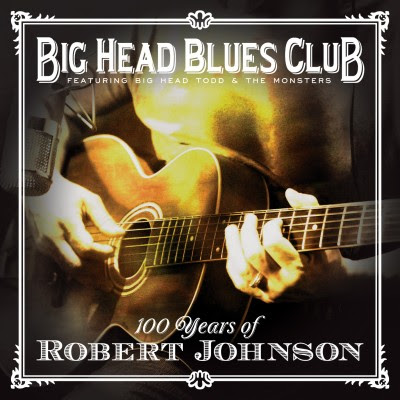Big Head Blues Club – 100 Years Of Robert Johnson (2011)