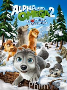Thủ Lĩnh Sói Xám 2 - Alpha And Omega 2: A Howliday Adventure poster
