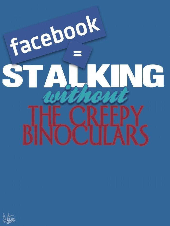 Facebook = Stalking