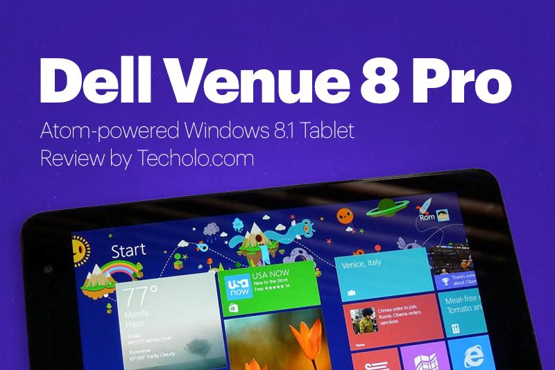 Dell Venue 8 Pro Review | Techolo - Philippine Technology