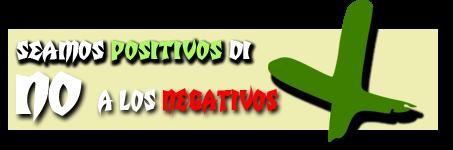 ¡¡Seamos positivos, di NO a los negativos!! Campa%25C3%25B1a_banner