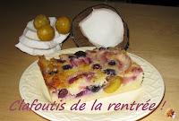 Clafoutis aux mirabelles, raisins, nectarines et noix de coco - recette indexée dans les Desserts