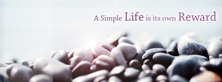 Quotes About A Simple Life: Facebook Covers Quotes About Life. QuotesGram