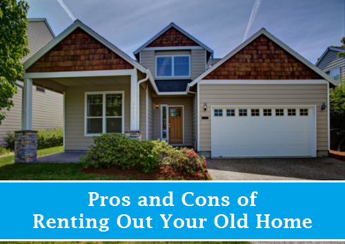 Pros and Cons of renting out your old home