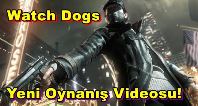 Watch Dogs İçin Yeni Oynanış Videosu!