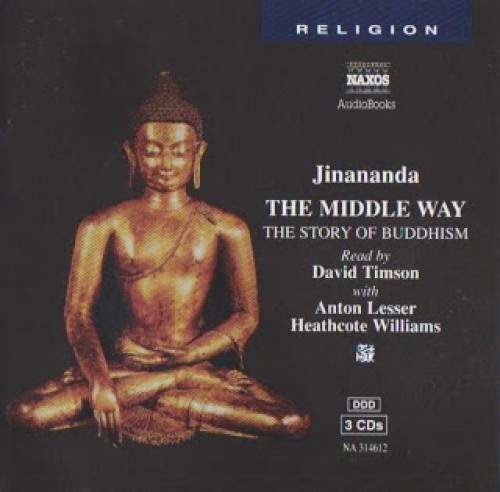 Jinananda The Middle Way The Story Of Buddhism