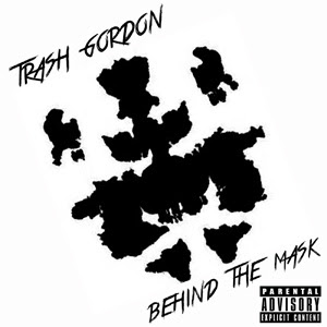 Trash Gordon - Behind The Mask EP