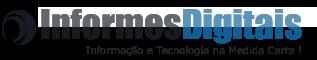 Informes Digitais ™ - Informação e Tecnologia na Medida Certa !!