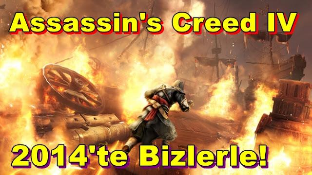 Assassin's Creed IV:2014 Yılı İçerisinde Bizlerle!