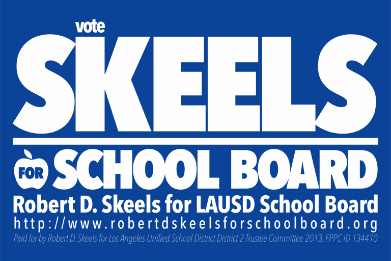 Robert D. Skeels for LAUSD School Board 2013 Endorsements