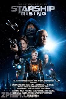Cuộc Chiến Tàu Vũ Trũ - Starship: Rising (2014) Poster