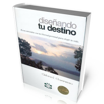 DISEÑANDO TU DESTINO, Gabriel Guerrero [ Libro ] – Reencontrándote con tu libertad personal para elegir tu vida