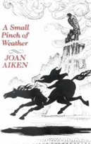 A Small Pinch of Weather by Joan Aiken