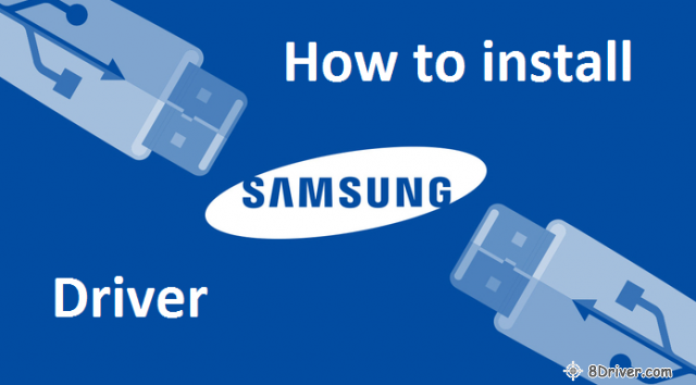 how to installed Samsung driver