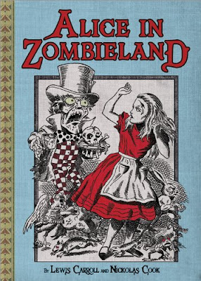 (ARC review) Alice in Zombieland by Lewis Carroll & Nickolas Cook