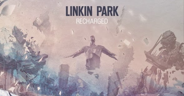 RECHARGED Linkin Park Download and listen to the album
