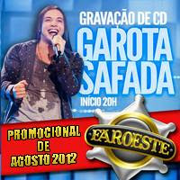 CD Garota Safada - Faroeste - Fortaleza - CE - Promocional de Agosto - 2012