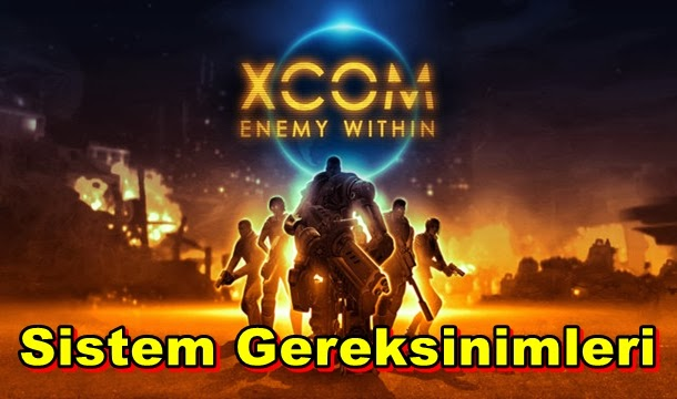 XCOM: Enemy Within PC Sistem Gereksinimleri