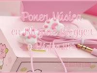 Poner Música en un Blog de Blogger [Actualizado]