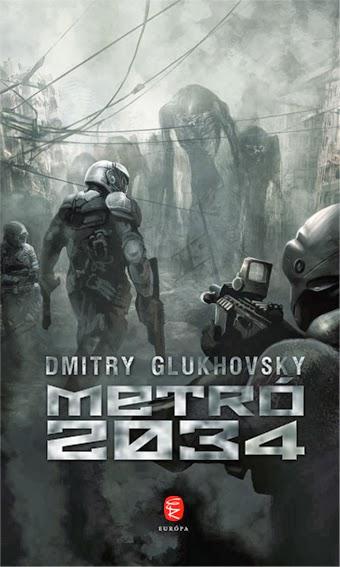 Dmitry Glukhovsky: Metró 2034 (Európa Könyvkiadó, 2011)