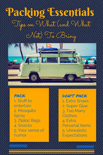 Packing Essentials: Tips on what (and what not) to bring. Do you have any to add?