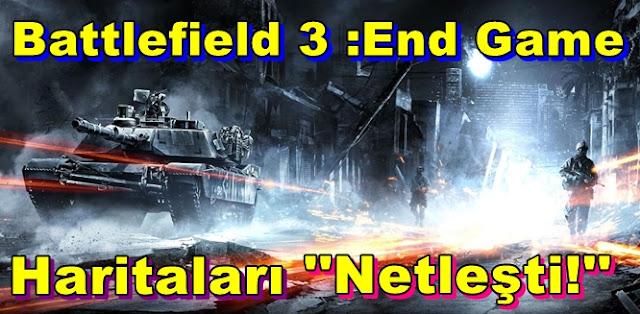 Battlefield 3 :End Game DLC'si İle Oyuna Eklenecek Haritalar Netleşti!