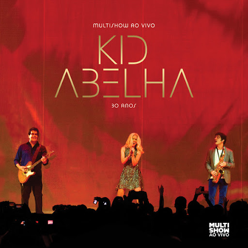 Kid Abelha - 30 Anos Multishow Ao Vivo