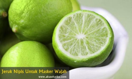kegunaan jeruk nipis untuk kulit wajah