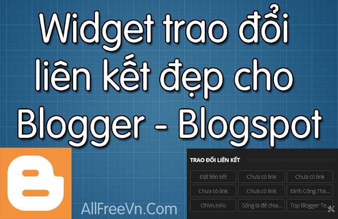 Widget trao đổi liên kết đẹp cho Blogger - Blogspot