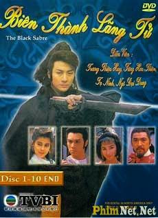Người Hùng Biên Ải - Biên Thành Lãng Tử - The Black Sabre - 1989