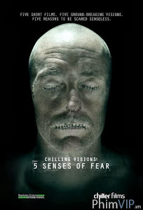 Chilling Visions 5 Senses Of Fear - Chilling Visions 5 Senses Of Fear poster