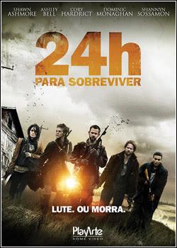 Filme Poster 24h Para Sobreviver DVDRip XviD Dual Audio & RMVB Dublado