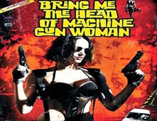 فيلم Bring Me the Head of the Machine Gun Woman