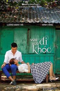 Vừa Đi Vừa Khóc - Vua Di Vua Khoc poster