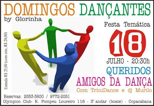Glorinha Telles dedicou o baile temático do Domingos Dançantes ao Dia do Amigo, ocasião em que Marquinhos, do Trinidance, comemorou seu aniversário.