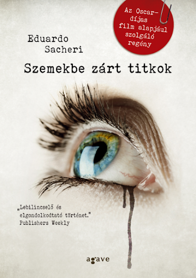 Eduardo Sacheri: Szemekbe zárt titkok (Agave Könyvek)