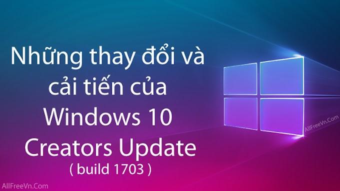 Những thay đổi và cải tiến của Windows 10 Creators Update version 1703
