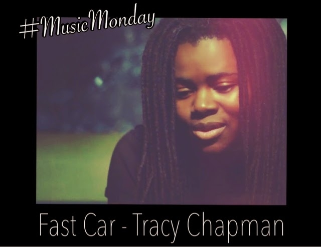 Fast Car Song: Rambles Of An Impatient Girl: #MusicMonday: Fast Car