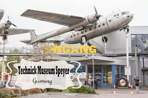 Technik Museum Speyer, Germany | World Traveling Military Family
