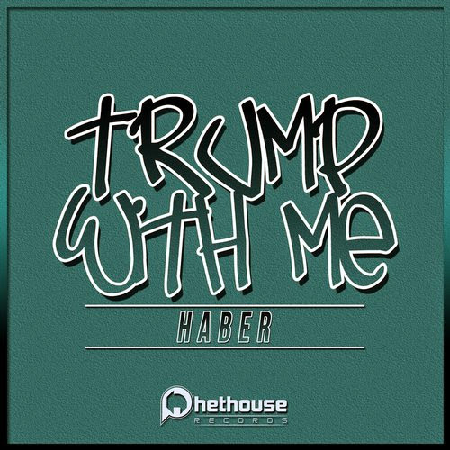 Haber – Trump With Me | músicas