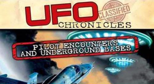 Exopolitical Disclosure Ufo Chronicles Pilot Encounters And Underground Bases